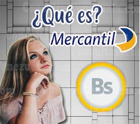¿Qué es el Banco Mercantil?