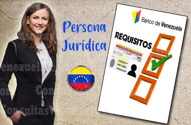 Requisitos para abrir una cuenta como Persona Jurídica BDV