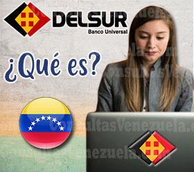 ¿Qué es el Banco delSur Banco Universal?