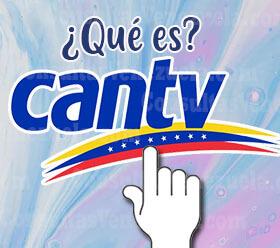 ¿Qué es Cantv y Para qué Sirve?