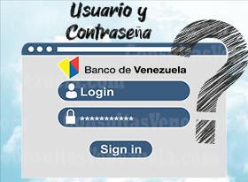 ¿Cómo recuperar el usuario y contraseña del banco de Venezuela?