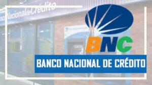 Banco BNC: Requisitos, Apertura de Cuenta, Pago Móvil y Consulta de Saldo en Línea 2021