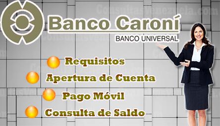 Banco Caroní en Línea: Requisitos Cuenta, Click Caroní, Afiliación Pago Móvil, Consulta de Saldo, Sistema Inactivo y Olvido de Clave