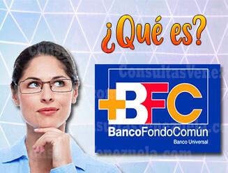 ¿Qué es el Banco Fondo Común (BFC)?