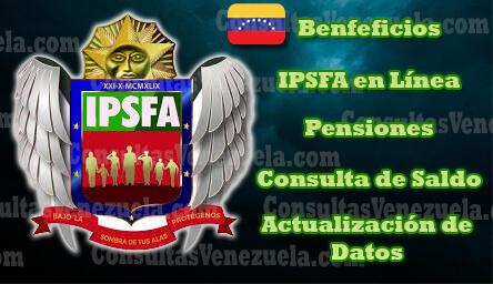 IPSFA: Beneficios, Afiliación en Línea, Pensiones, Consultar Netos (Saldo) y Constancias