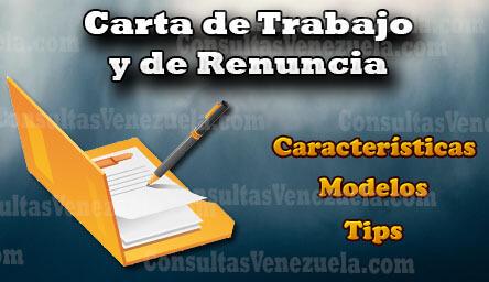 Carta de Trabajo y Carta de Renuncia: Características, Formatos, Ejemplos y Modelos