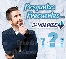 Preguntas Frecuentes sobre el Banco Bancaribe