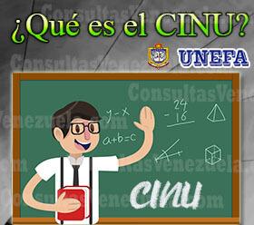 ¿Qué es el CINU en la UNEFA?