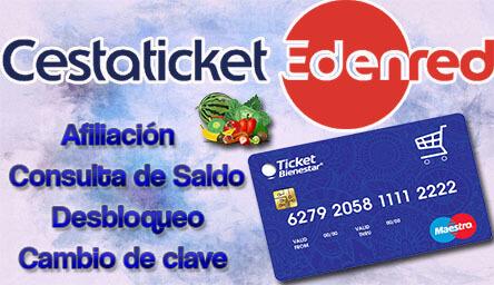 Cestaticket: Afiliación, Consulta de Saldo, Desbloqueo y cambio de Clave de Ticket Bienestar