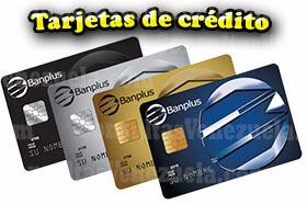 ¿Cómo solicitar la tarjeta de Crédito Banplus?