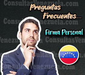 Preguntas Frecuentes sobre como crear una firma personal en venezuela