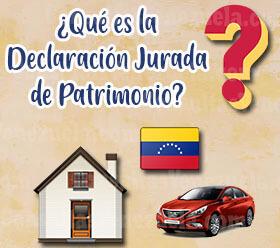 ¿Qué es la declaración jurada de patrimonio en Venezuela?