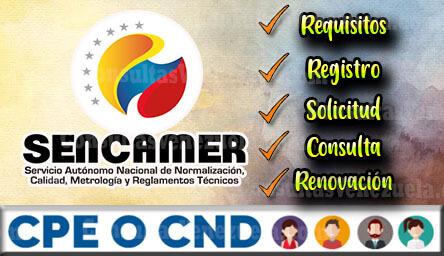CPE en Venezuela: Requisitos, Registro, Solicitud, Consulta y Renovación en Sencamer