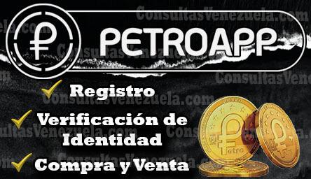 PetroApp: Registro, Verificación de Identidad, Iniciar Sesión, Compra y Venta de Petros y Más