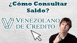 ¿Cómo Consultar Saldo del Banco Venezolano de Crédito?