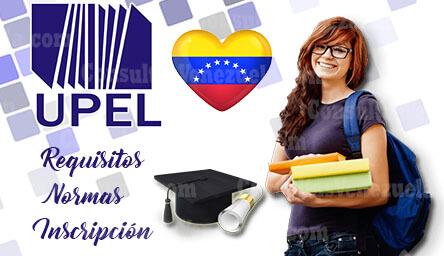 UPEL: Requisitos, Normas, Preinscripción e Inscripción